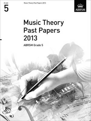 Music Theory Past Papers 2013, ABRSM Grade 5 - Theory of Music Exam Papers & Answers (ABRSM) (Sheet music)