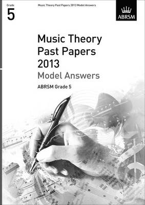 Music Theory Past Papers 2013 Model Answers, ABRSM Grade 5 - Theory of Music Exam Papers & Answers (ABRSM) (Sheet music)