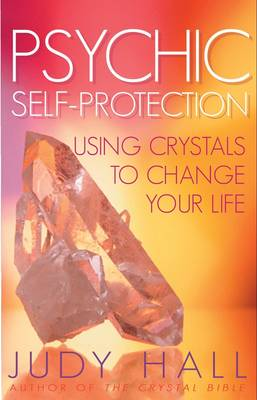 Psychic Self-protection: Using Crystals to Change Your Life (Paperback)