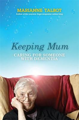 Keeping Mum: Caring for Someone with Dementia (Paperback)