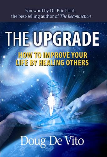 The Upgrade: How to Improve Your Life by Healing Others (Paperback)