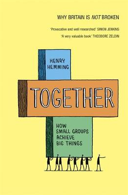 Together: How Small Groups Achieve Big Things (Paperback)