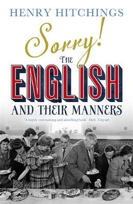 Sorry!: The English and Their Manners (Paperback)