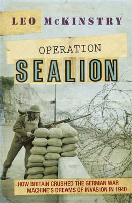 Operation Sealion: How Britain Crushed the German War Machine's Dreams of Invasion in 1940 (Hardback)
