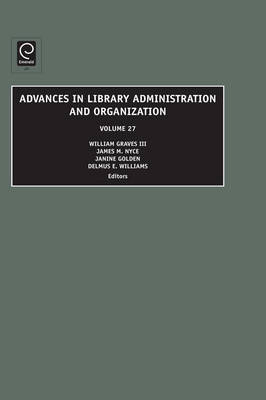 Advances in Library Administration and Organization - Advances in Library Administration and Organization v. 27 (Hardback)