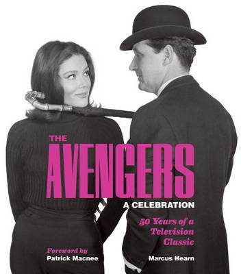 The Avengers: A Celebration: 50 Years of a Television Classic (Hardback)