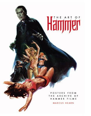 The Art of Hammer: Posters from the Archive of Hammer Films (Hardback)