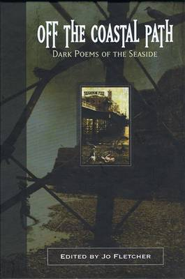 Off the Coastal Path: Dark Poems of the Seaside (Hardback)