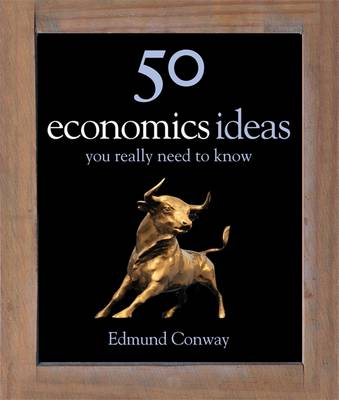 50 Economics Ideas You Really Need to Know (Hardback)