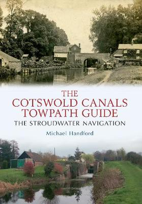 The Cotswold Canals Towpath Guide: The Stroudwater Navigation (Paperback)