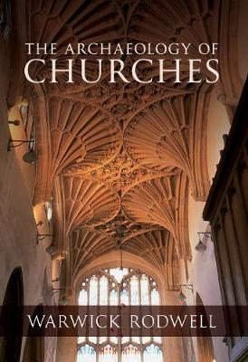 The Archaeology of Churches (Paperback)