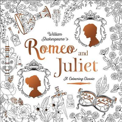 Romeo & Juliet - A Colouring Classic (Paperback)