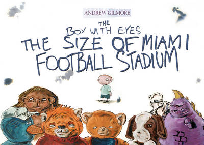 The Boy with Eyes the Size of Miami Football Stadium (Paperback)