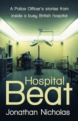 Hospital Beat: A Police Officer's Stories from Inside a Busy British Hospital (Paperback)