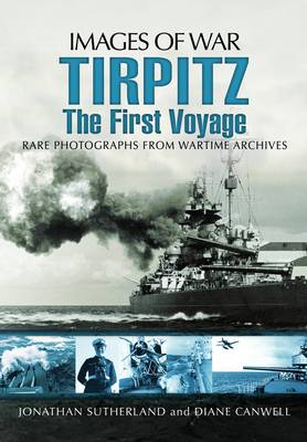 Tirpitz: The First Voyage - Images of War (Paperback)