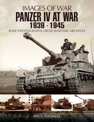 Panzer IV at War 1939-1945 - Images of War (Paperback)
