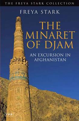 The Minaret of Djam: An Excursion in Afghanistan (Paperback)