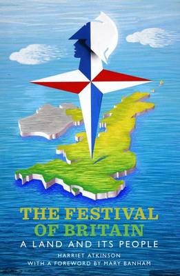 The Festival of Britain: A Land and Its People (Paperback)
