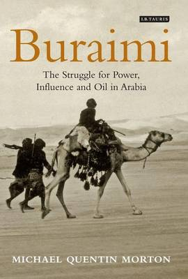 Buraimi: The Struggle for Power, Influence and Oil in Arabia (Hardback)