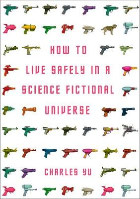 How to Live Safely in a Science Fictional Universe (Paperback)