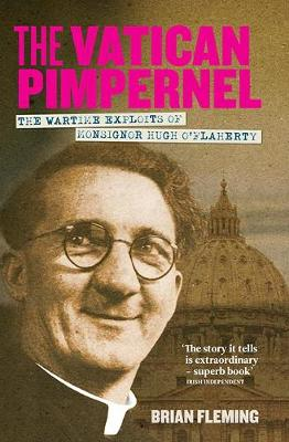 The Vatican Pimpernel: The Wartime Exploits of Monsignor Hugh O'Flaherty (Paperback)