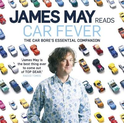 Car Fever: v. 1: The Car Bore's Essential Companion (CD-Audio)