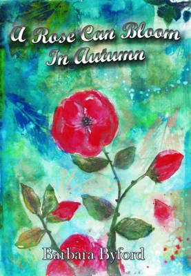 A Rose Can Bloom in Autumn (Paperback)
