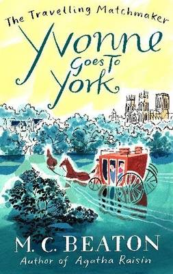 Yvonne Goes to York - Travelling Matchmaker S. No. 6 (Paperback)