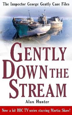 Gently Down the Stream - George Gently 3 (Paperback)