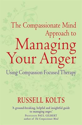 The Compassionate Mind Approach to Managing Your Anger (Paperback)