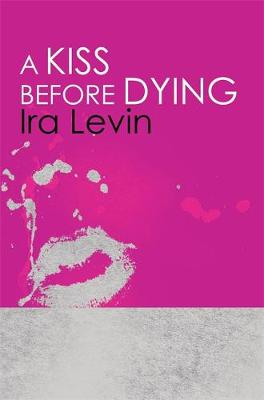 A Kiss Before Dying (Paperback)