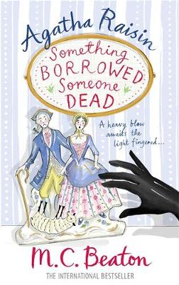 Agatha Raisin: Something Borrowed, Someone Dead - Agatha Raisin 24 (Paperback)