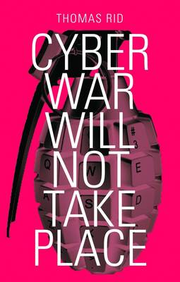 Cyber War Will Not Take Place (Paperback)