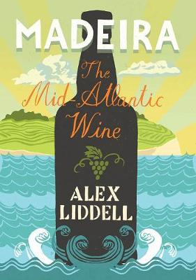 Madeira: The Mid-Atlantic Wine (Paperback)