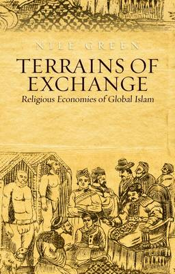 Terrains of Exchange: Religious Economies of Global Islam (Hardback)
