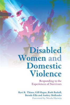 Disabled Women and Domestic Violence: Responding to the Experiences of Survivors (Paperback)