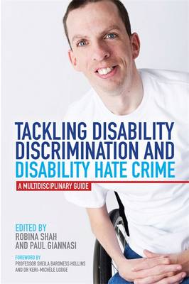 Tackling Disability Discrimination and Disability Hate Crime: A Multidisciplinary Guide (Paperback)