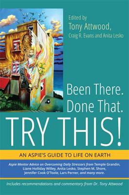 Been There. Done That. Try This!: An Aspie's Guide to Life on Earth (Paperback)
