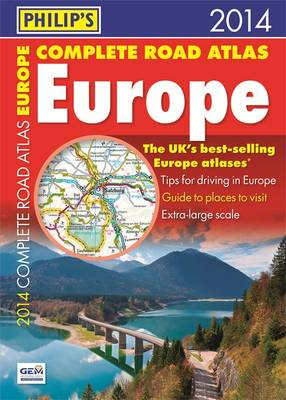 Philip's Complete Road Atlas Europe 2014 - Philip's Road Atlases & Maps (Paperback)