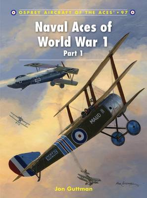 Naval Aces of World War 1: Pt. 1 - Aircraft of the Aces No. 97 (Paperback)