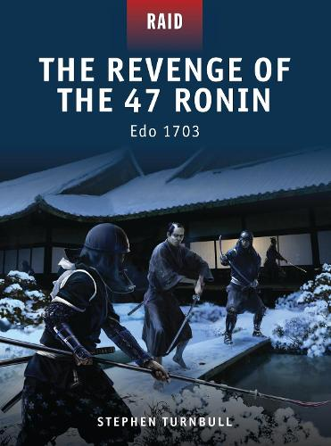 The Revenge of the 47 Ronin: Edo 1703 - Raid No. 23 (Paperback)