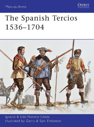 The Spanish Tercios, 1536-1704 - Men-at-Arms 481 (Paperback)