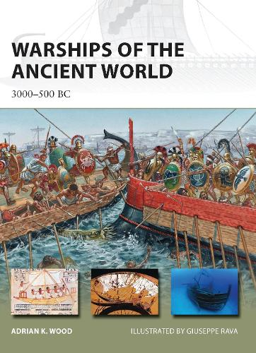 Warships of the Ancient World: 3000-500 BC - New Vanguard 196 (Paperback)