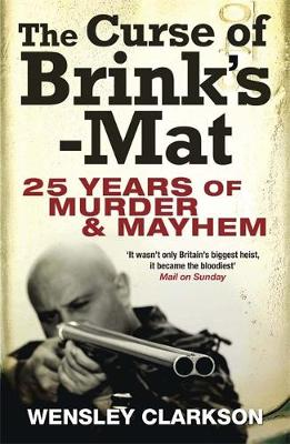 The Curse of Brink's-Mat: Twenty-five Years of Murder and Mayhem (Paperback)