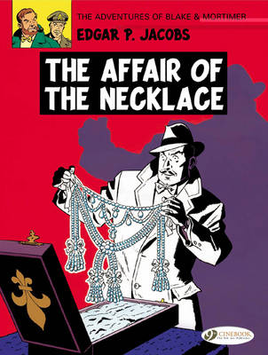 The Adventures of Blake and Mortimer: The Affair of the Necklace v. 7 (Paperback)