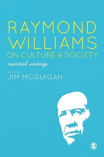 Raymond Williams on Culture & Society: Essential Writings (Paperback)