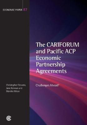 The CARIFORUM and Pacific ACP Economic Partnership Agreements: Challenges Ahead? - Economic Paper Series v. 87 (Paperback)