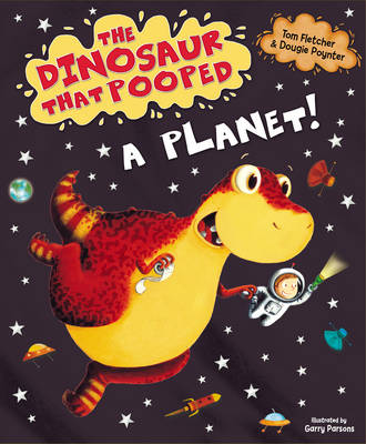 The Dinosaur That Pooped a Planet - The Dinosaur That Pooped (Paperback)