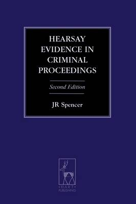 Hearsay Evidence in Criminal Proceedings - Criminal Law Library (Paperback)