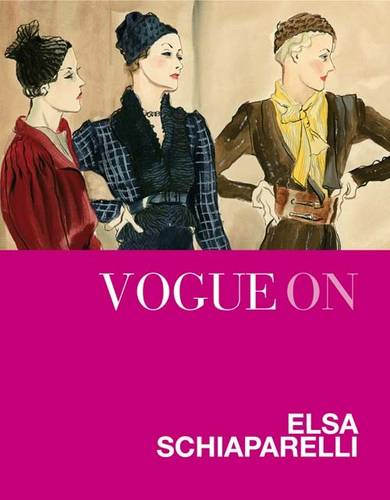 Vogue on: Elsa Schiaparelli - Vogue on Designers (Hardback)
